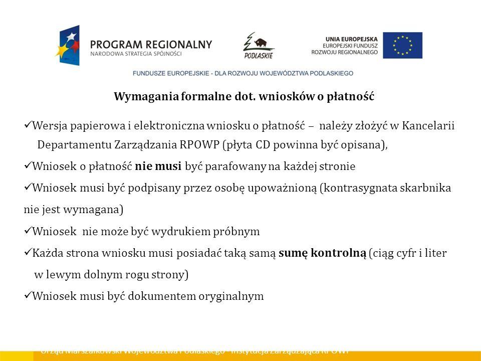 Urząd Marszałkowski Województwa Podlaskiego - Instytucja Zarządzająca RPOWP Wymagania formalne dot. wniosków o płatność Wersja papierowa i elektronicz
