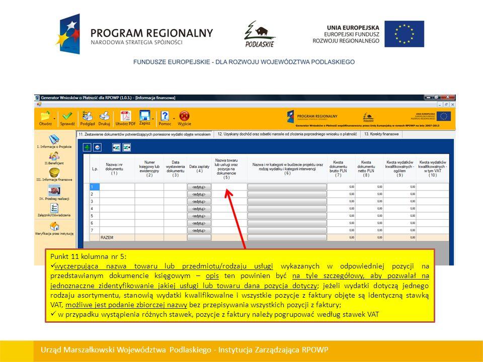 Urząd Marszałkowski Województwa Podlaskiego - Instytucja Zarządzająca RPOWP Punkt 11 kolumna nr 5: wyczerpująca nazwa towaru lub przedmiotu/rodzaju us