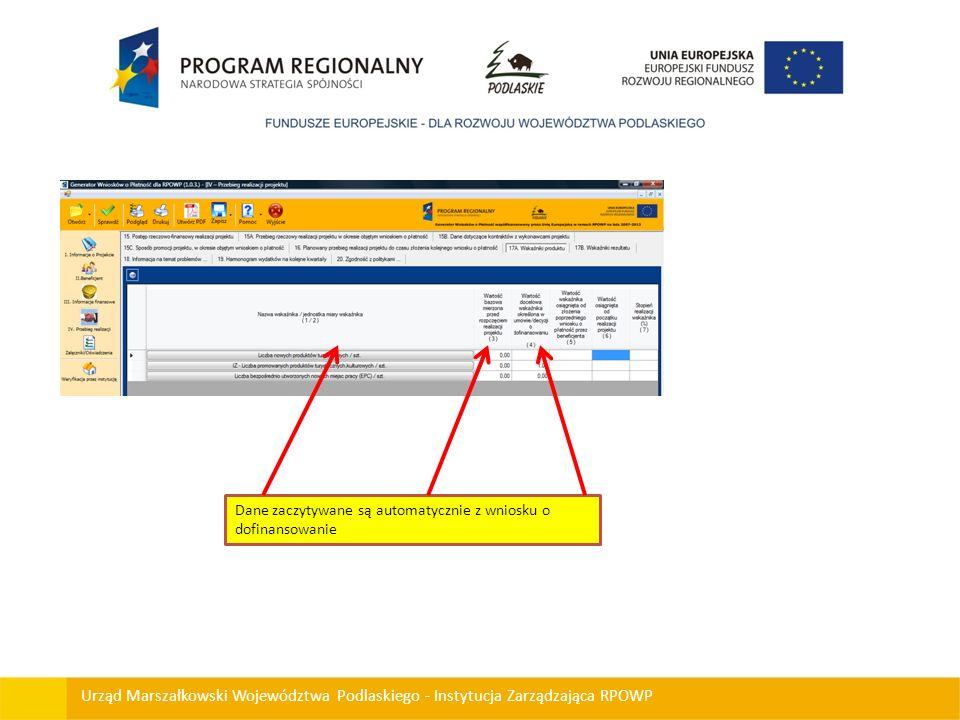 Urząd Marszałkowski Województwa Podlaskiego - Instytucja Zarządzająca RPOWP Dane zaczytywane są automatycznie z wniosku o dofinansowanie