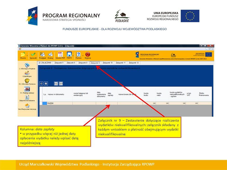 Urząd Marszałkowski Województwa Podlaskiego - Instytucja Zarządzająca RPOWP Załącznik nr 9 – Zestawienie dotyczące rozliczenia wydatków niekwalifikowa