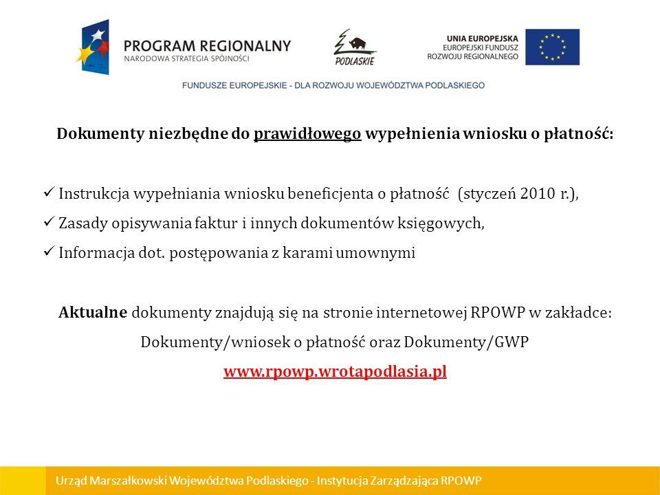 Urząd Marszałkowski Województwa Podlaskiego - Instytucja Zarządzająca RPOWP Dokumenty niezbędne do prawidłowego wypełnienia wniosku o płatność: Instru