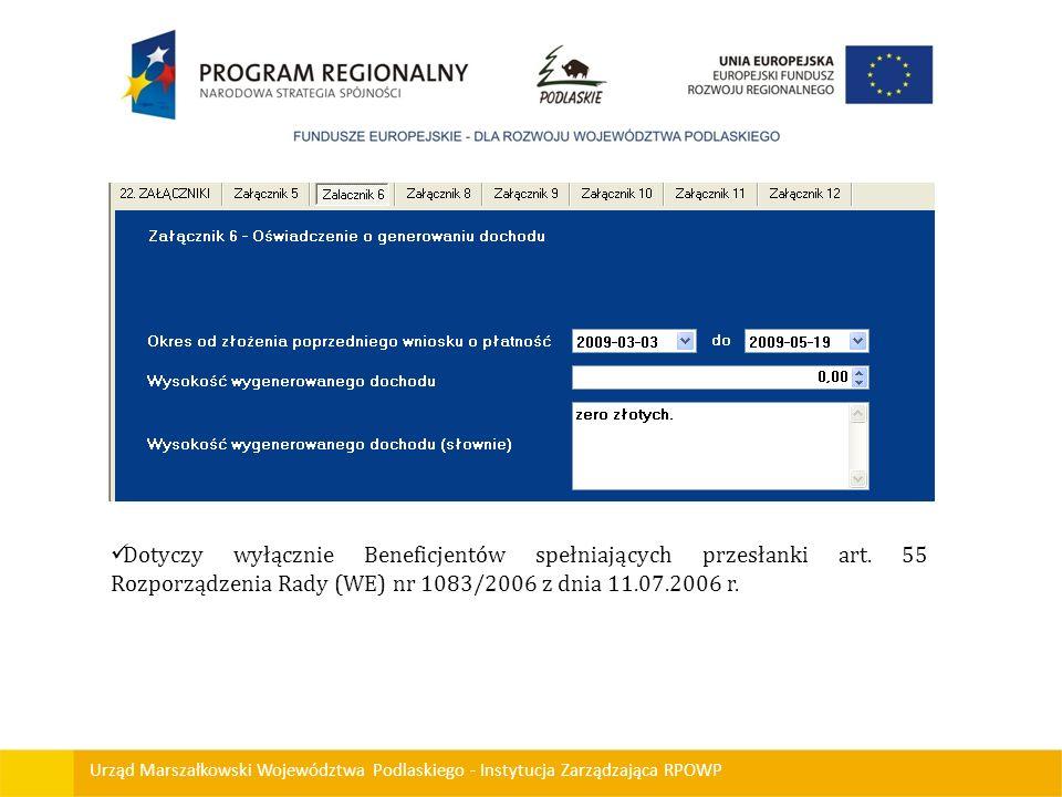 Urząd Marszałkowski Województwa Podlaskiego - Instytucja Zarządzająca RPOWP Dotyczy wyłącznie Beneficjentów spełniających przesłanki art. 55 Rozporząd