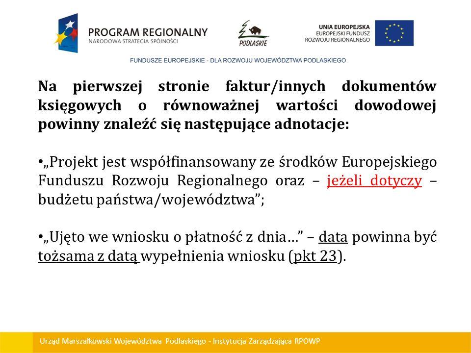 Urząd Marszałkowski Województwa Podlaskiego - Instytucja Zarządzająca RPOWP Na pierwszej stronie faktur/innych dokumentów księgowych o równoważnej war