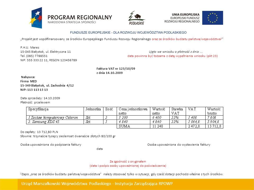 Urząd Marszałkowski Województwa Podlaskiego - Instytucja Zarządzająca RPOWP Projekt jest współfinansowany ze środków Europejskiego Funduszu Rozwoju Re
