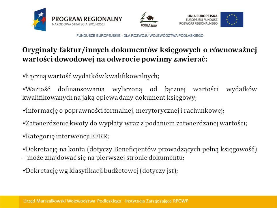 Urząd Marszałkowski Województwa Podlaskiego - Instytucja Zarządzająca RPOWP Oryginały faktur/innych dokumentów księgowych o równoważnej wartości dowod