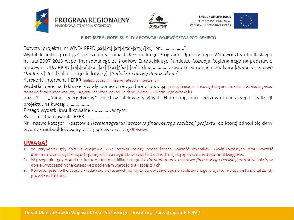 Urząd Marszałkowski Województwa Podlaskiego - Instytucja Zarządzająca RPOWP Dotyczy projektu nr WND- RPPD.[xx].[xx].[xx]-[xx]-[xxx]/[xx] pn. …………... W