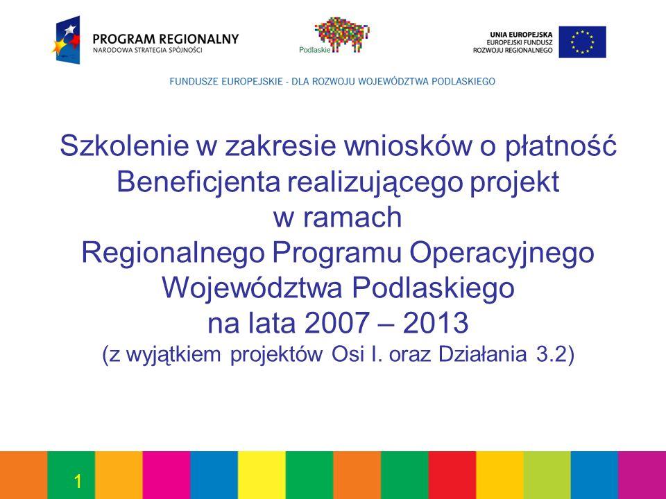 1 Szkolenie w zakresie wniosków o płatność Beneficjenta realizującego projekt w ramach Regionalnego Programu Operacyjnego Województwa Podlaskiego na l