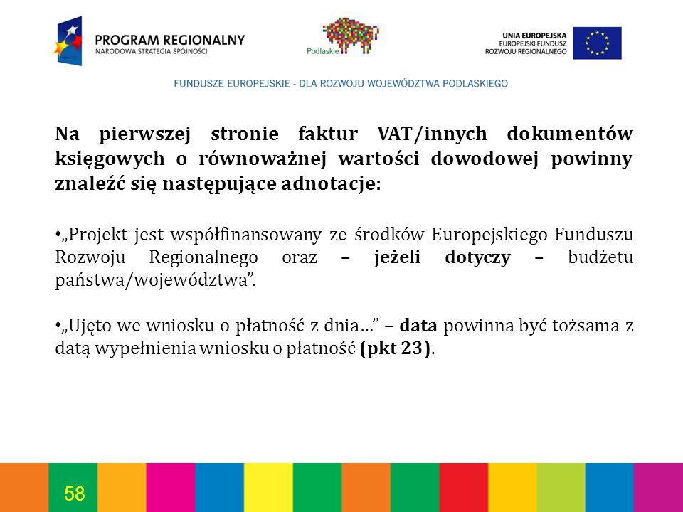 58 Na pierwszej stronie faktur VAT/innych dokumentów księgowych o równoważnej wartości dowodowej powinny znaleźć się następujące adnotacje: Projekt je