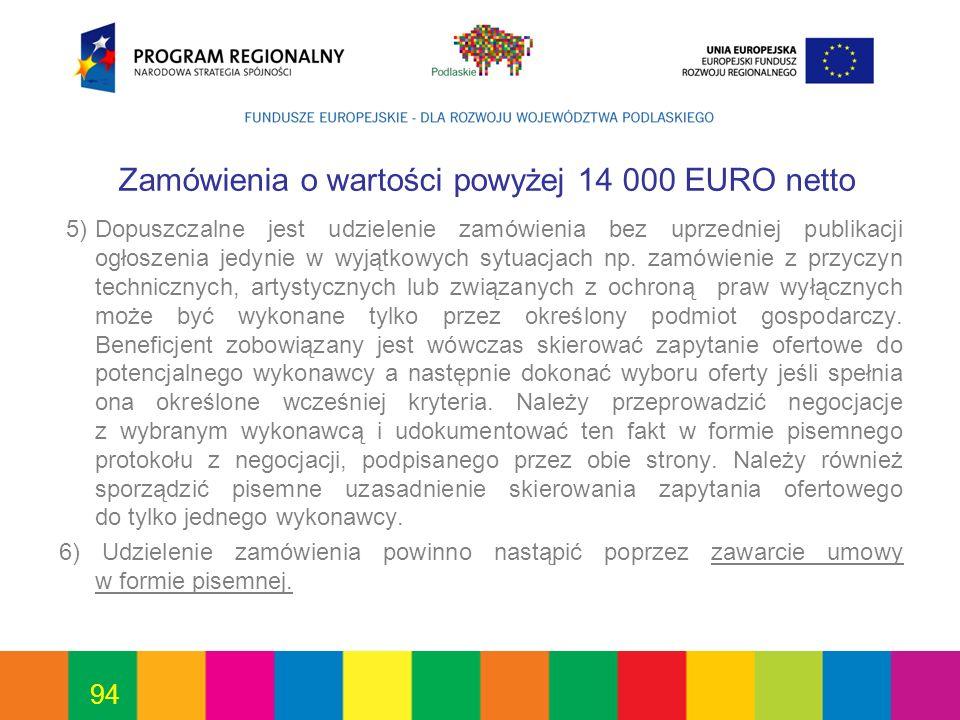 94 Zamówienia o wartości powyżej 14 000 EURO netto 5)Dopuszczalne jest udzielenie zamówienia bez uprzedniej publikacji ogłoszenia jedynie w wyjątkowyc