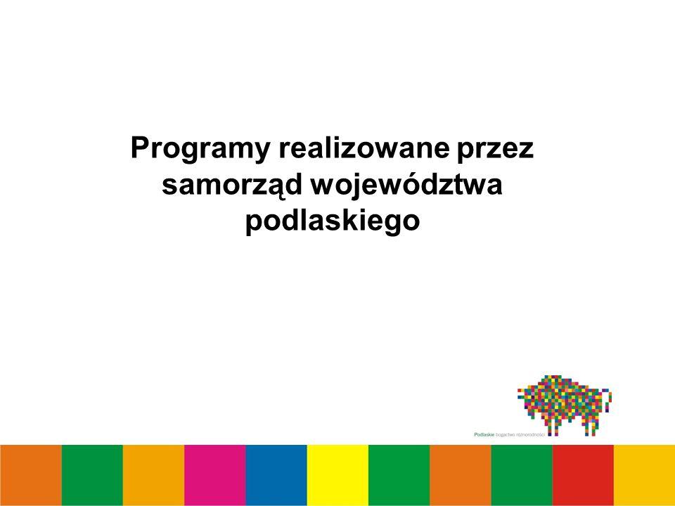 Programy realizowane przez samorząd województwa podlaskiego