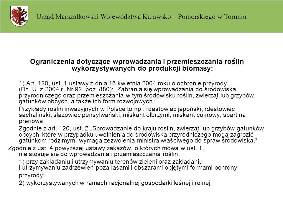 Ograniczenia dotyczące wprowadzania i przemieszczania roślin wykorzystywanych do produkcji biomasy: 1) Art. 120, ust. 1 ustawy z dnia 16 kwietnia 2004