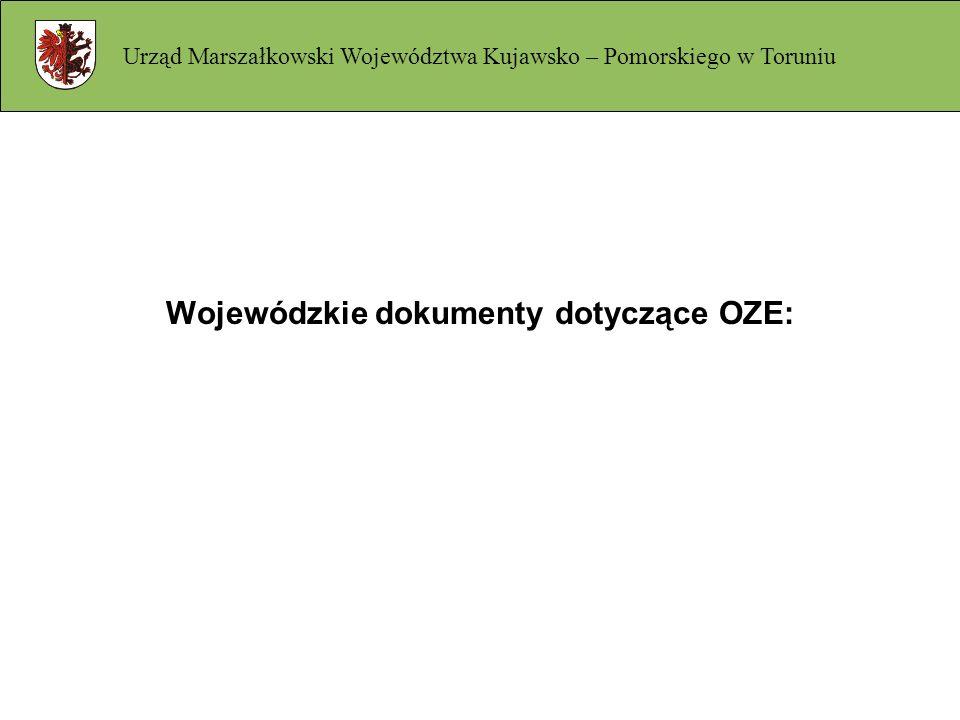 Wojewódzkie dokumenty dotyczące OZE: Urząd Marszałkowski Województwa Kujawsko – Pomorskiego w Toruniu
