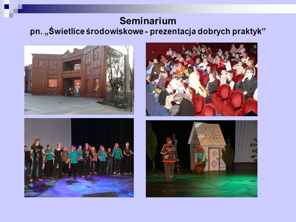 Seminarium pn. Świetlice środowiskowe - prezentacja dobrych praktyk