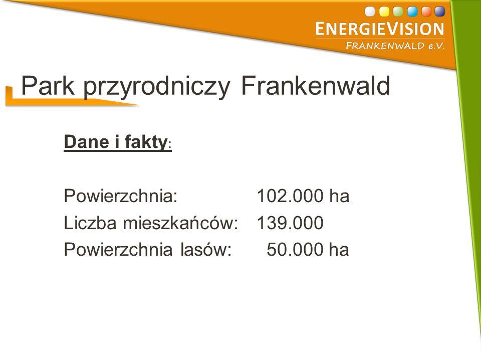 Park przyrodniczy Frankenwald Naturparkfläche 102.250 Hektar Einwohner ca.