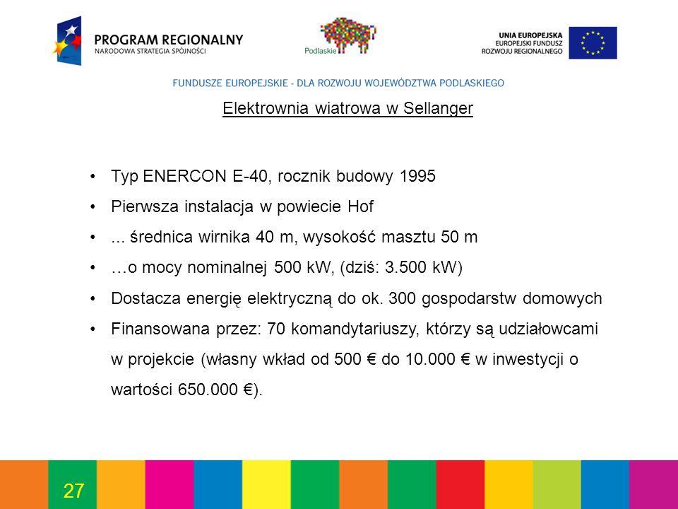 27 Elektrownia wiatrowa w Sellanger Typ ENERCON E-40, rocznik budowy 1995 Pierwsza instalacja w powiecie Hof...