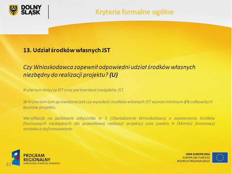 21 Kryteria formalne ogólne 13.