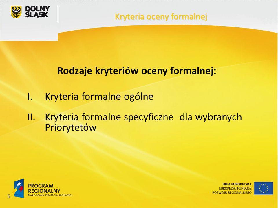 6 Kryteria formalne ogólne 1.