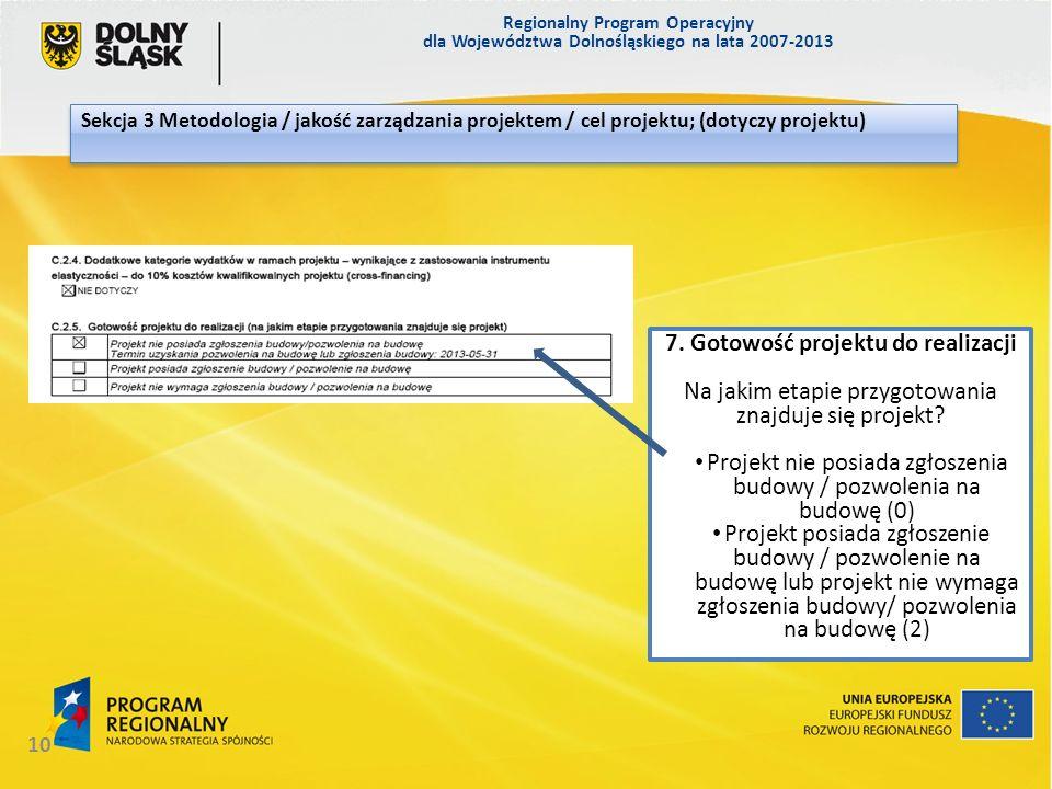 Regionalny Program Operacyjny dla Województwa Dolnośląskiego na lata 2007-2013 10 Sekcja 3 Metodologia / jakość zarządzania projektem / cel projektu;