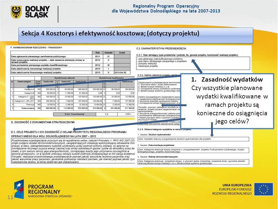 Regionalny Program Operacyjny dla Województwa Dolnośląskiego na lata 2007-2013 11 Sekcja 4 Kosztorys i efektywność kosztowa; (dotyczy projektu) 1.Zasa