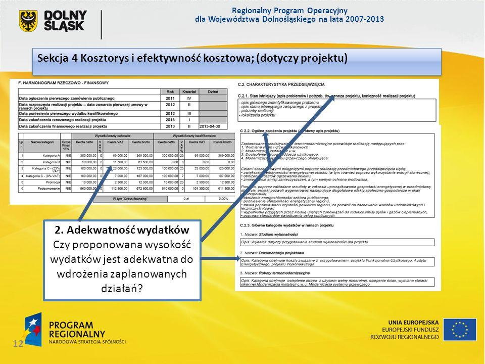 Regionalny Program Operacyjny dla Województwa Dolnośląskiego na lata 2007-2013 12 Sekcja 4 Kosztorys i efektywność kosztowa; (dotyczy projektu) 2. Ade