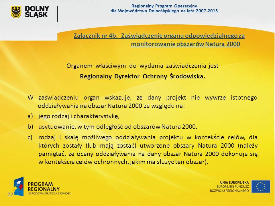 Regionalny Program Operacyjny dla Województwa Dolnośląskiego na lata 2007-2013 22 Organem właściwym do wydania zaświadczenia jest Regionalny Dyrektor