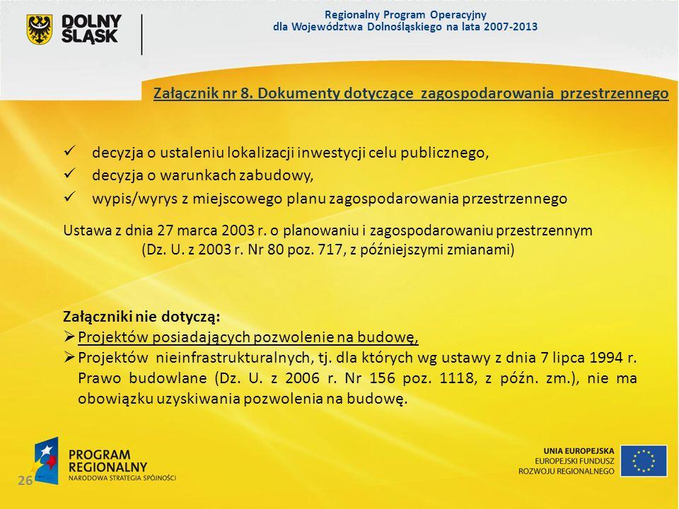 Regionalny Program Operacyjny dla Województwa Dolnośląskiego na lata 2007-2013 26 Załącznik nr 8. Dokumenty dotyczące zagospodarowania przestrzennego