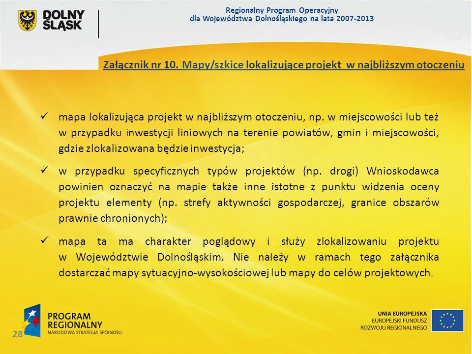 Regionalny Program Operacyjny dla Województwa Dolnośląskiego na lata 2007-2013 28 Załącznik nr 10. Mapy/szkice lokalizujące projekt w najbliższym otoc