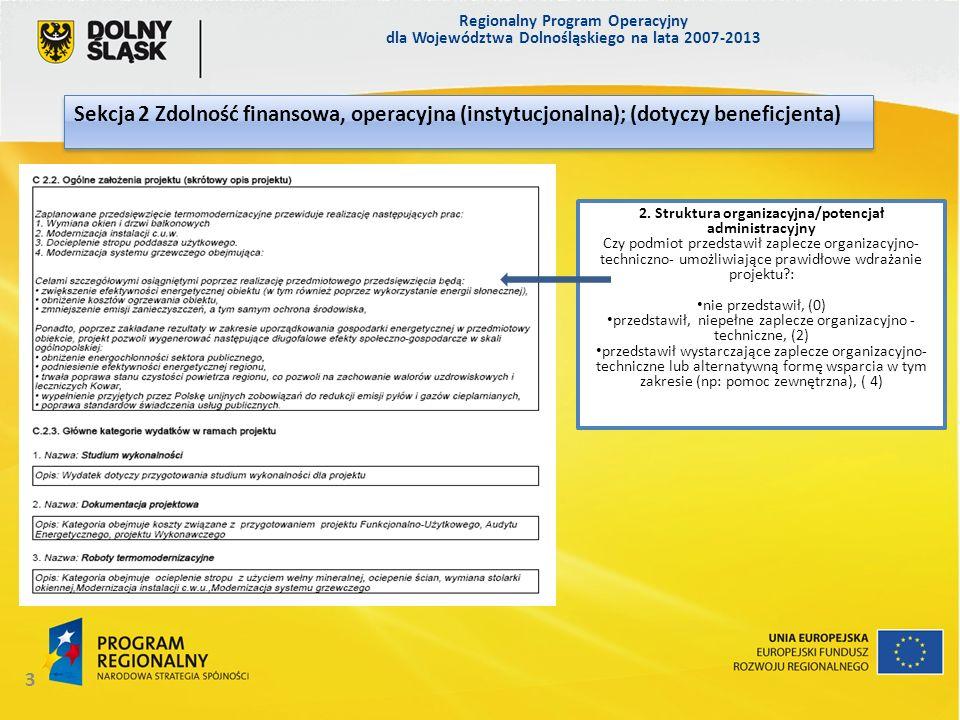 2. Struktura organizacyjna/potencjał administracyjny Czy podmiot przedstawił zaplecze organizacyjno- techniczno- umożliwiające prawidłowe wdrażanie pr