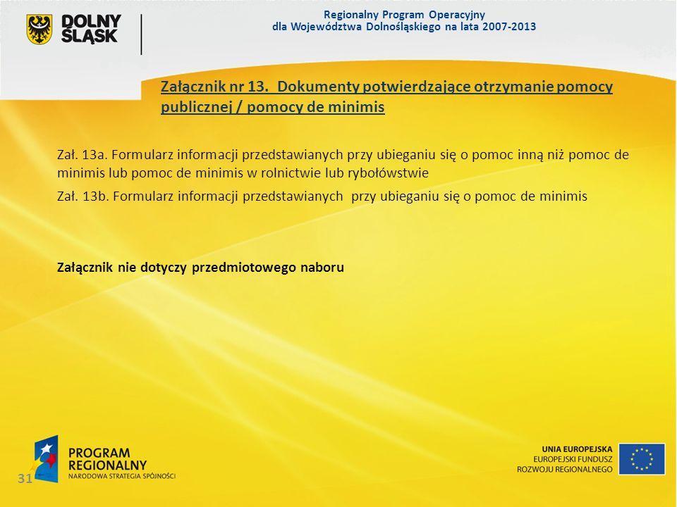 Regionalny Program Operacyjny dla Województwa Dolnośląskiego na lata 2007-2013 31 Załącznik nr 13. Dokumenty potwierdzające otrzymanie pomocy publiczn