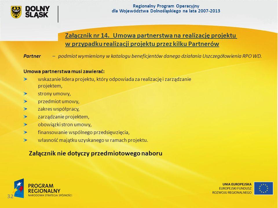 Regionalny Program Operacyjny dla Województwa Dolnośląskiego na lata 2007-2013 32 Załącznik nr 14. Umowa partnerstwa na realizację projektu w przypadk