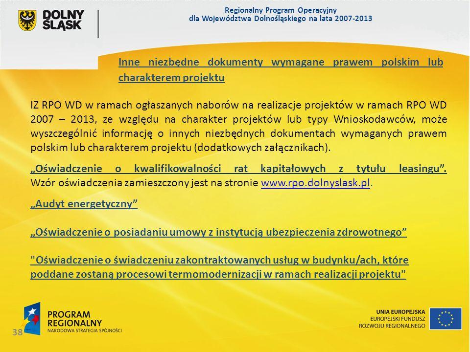 Regionalny Program Operacyjny dla Województwa Dolnośląskiego na lata 2007-2013 38 IZ RPO WD w ramach ogłaszanych naborów na realizacje projektów w ram