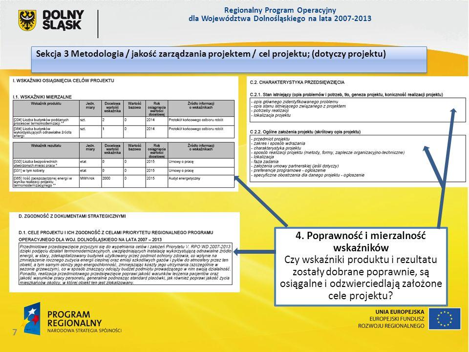 Regionalny Program Operacyjny dla Województwa Dolnośląskiego na lata 2007-2013 8 Sekcja 3 Metodologia / jakość zarządzania projektem / cel projektu; (dotyczy projektu) 5.
