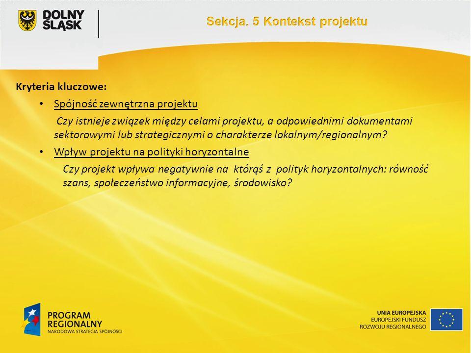 Kryteria kluczowe: Spójność zewnętrzna projektu Czy istnieje związek między celami projektu, a odpowiednimi dokumentami sektorowymi lub strategicznymi o charakterze lokalnym/regionalnym.