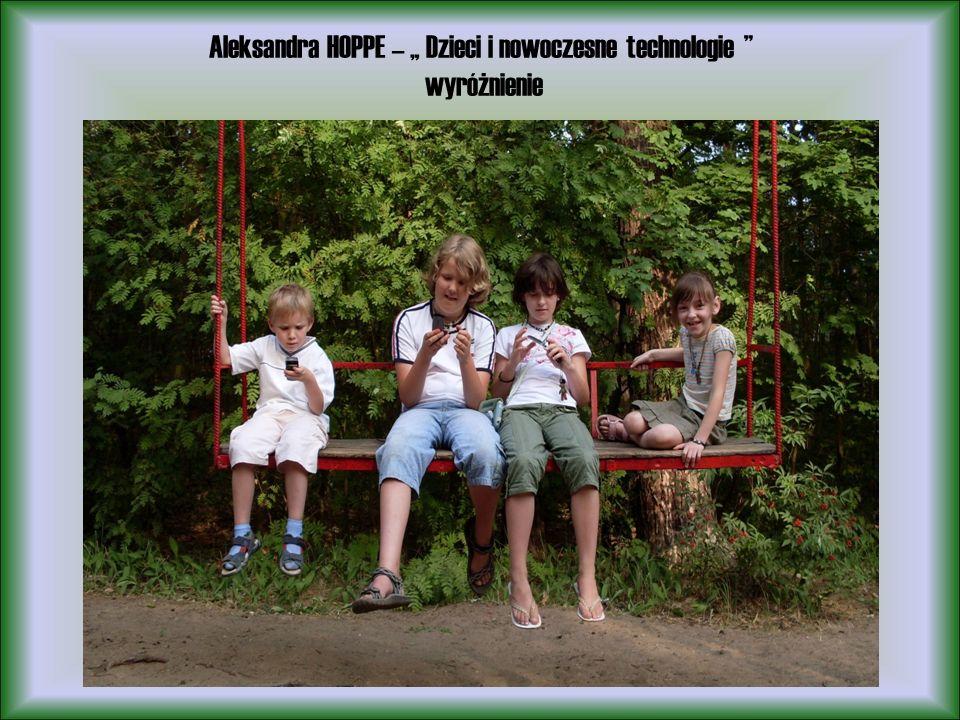 Aleksandra HOPPE – Dzieci i nowoczesne technologie wyróżnienie