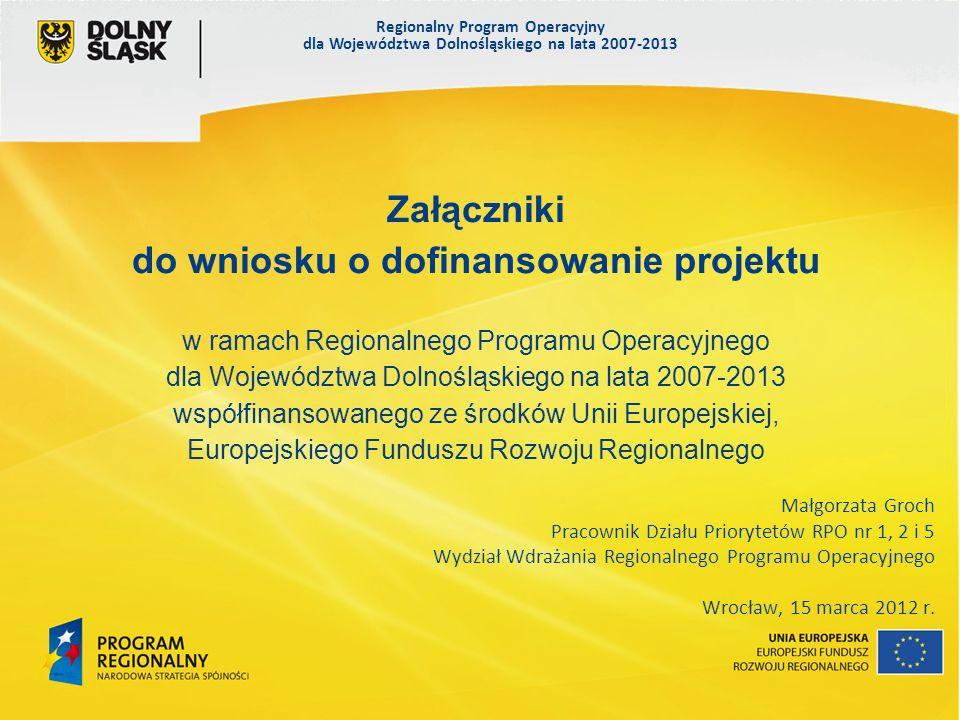 Regionalny Program Operacyjny dla Województwa Dolnośląskiego na lata 2007-2013 13 Załącznik nr 10.