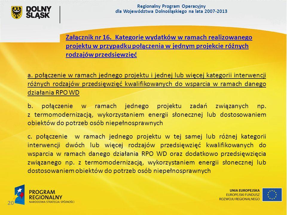 Regionalny Program Operacyjny dla Województwa Dolnośląskiego na lata 2007-2013 20 Załącznik nr 16.