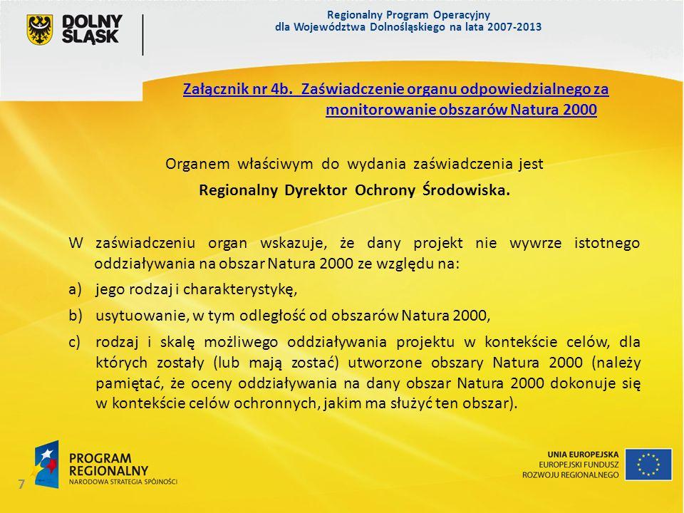 Regionalny Program Operacyjny dla Województwa Dolnośląskiego na lata 2007-2013 7 Organem właściwym do wydania zaświadczenia jest Regionalny Dyrektor Ochrony Środowiska.
