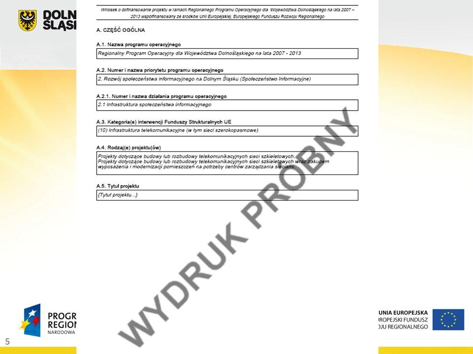 6 ZAŁOŻENIA OGÓLNE (2): 3 egzemplarze w formie papierowej – 1 oryginał i 2 komplety kopii potwierdzone za zgodność z oryginałem oryginał wniosku = wersja elektroniczna (suma kontrolna) WNIOSEK O DOFINANSOWANIE