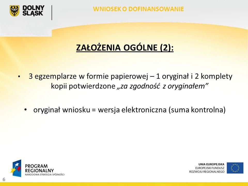 7 pkt od IV do VI wypełniają pracownicy IZ RPO WD pkt I, II, VII – informacje przenoszone z innych części wniosku