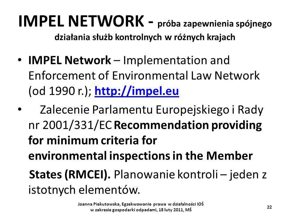 IMPEL NETWORK - próba zapewnienia spójnego działania służb kontrolnych w różnych krajach IMPEL Network – Implementation and Enforcement of Environment