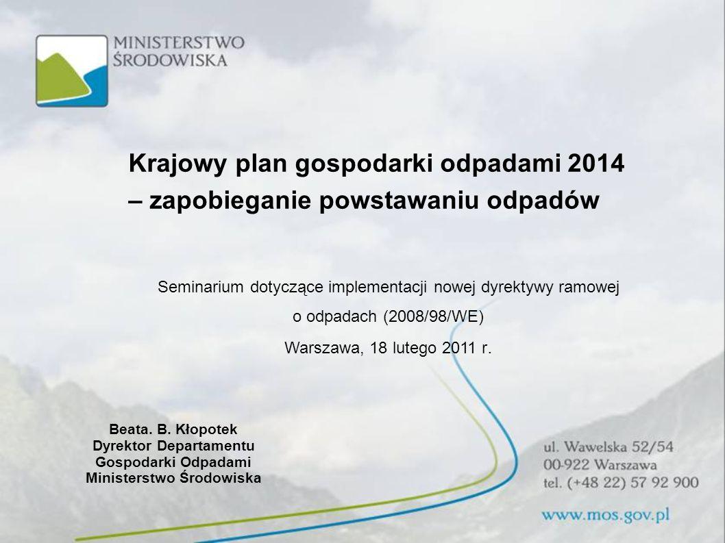 Z dyrektywy 2006/12/WE o odpadach, jak i zastępującej ją dyrektywy 2008/98/WE o odpadach (tzw.