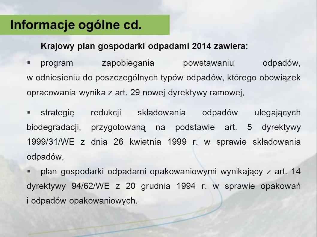 Kpgo 2014 zawiera następujące rozdziały: 1.Wprowadzenie, 2.Analiza stanu gospodarki odpadami (podział na odpady komunalne, odpady niebezpieczne i odpady pozostałe), 3.Prognoza zmian w zakresie gospodarki odpadami, 4.Przyjęte cele w gospodarce odpadami, 5.Kierunki działań w zakresie zapobiegania powstawaniu odpadów i kształtowania systemu gospodarki odpadami, 6.Harmonogram i sposób finansowania realizacji zadań, 7.Informacja o prognozie oddziaływania na środowisko, 8.Sposób monitoringu i oceny wdrażania planu, 9.Streszczenie.