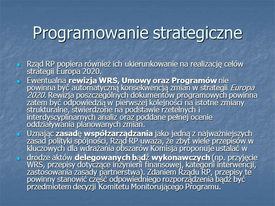 Programowanie strategiczne Rząd RP popiera również ich ukierunkowanie na realizację celów strategii Europa 2020.