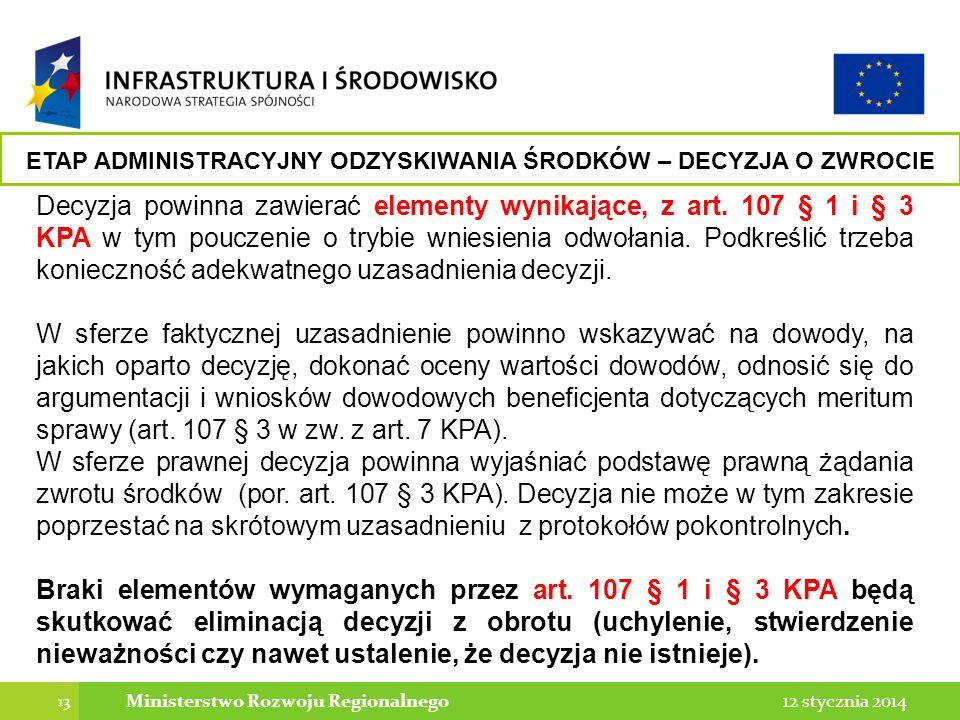 13 12 stycznia 2014Ministerstwo Rozwoju Regionalnego Decyzja powinna zawierać elementy wynikające, z art.