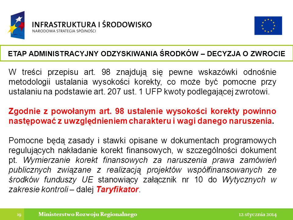 19 12 stycznia 2014Ministerstwo Rozwoju Regionalnego W treści przepisu art. 98 znajdują się pewne wskazówki odnośnie metodologii ustalania wysokości k