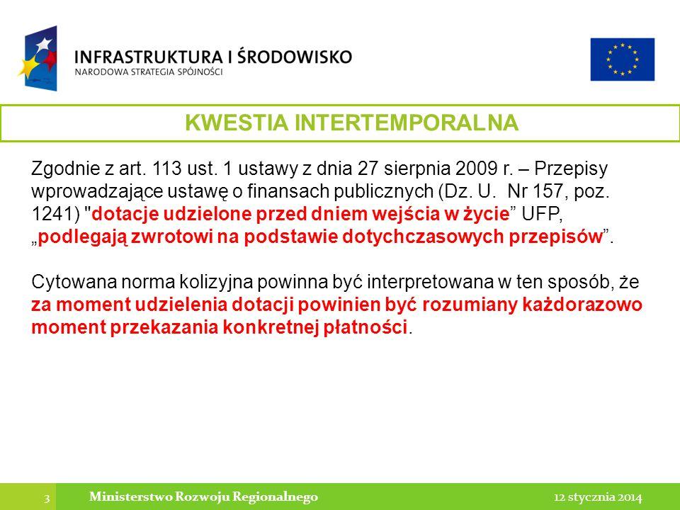 3 12 stycznia 2014Ministerstwo Rozwoju Regionalnego Zgodnie z art. 113 ust. 1 ustawy z dnia 27 sierpnia 2009 r. – Przepisy wprowadzające ustawę o fina