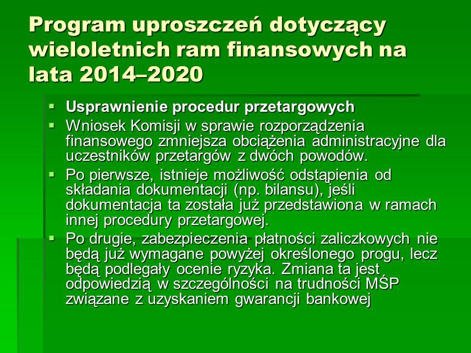 Program uproszczeń dotyczący wieloletnich ram finansowych na lata 2014–2020 Usprawnienie procedur przetargowych Usprawnienie procedur przetargowych Wniosek Komisji w sprawie rozporządzenia finansowego zmniejsza obciążenia administracyjne dla uczestników przetargów z dwóch powodów.