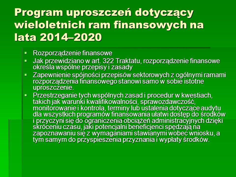 Program uproszczeń dotyczący wieloletnich ram finansowych na lata 2014–2020 Rozporządzenie finansowe Rozporządzenie finansowe Jak przewidziano w art.