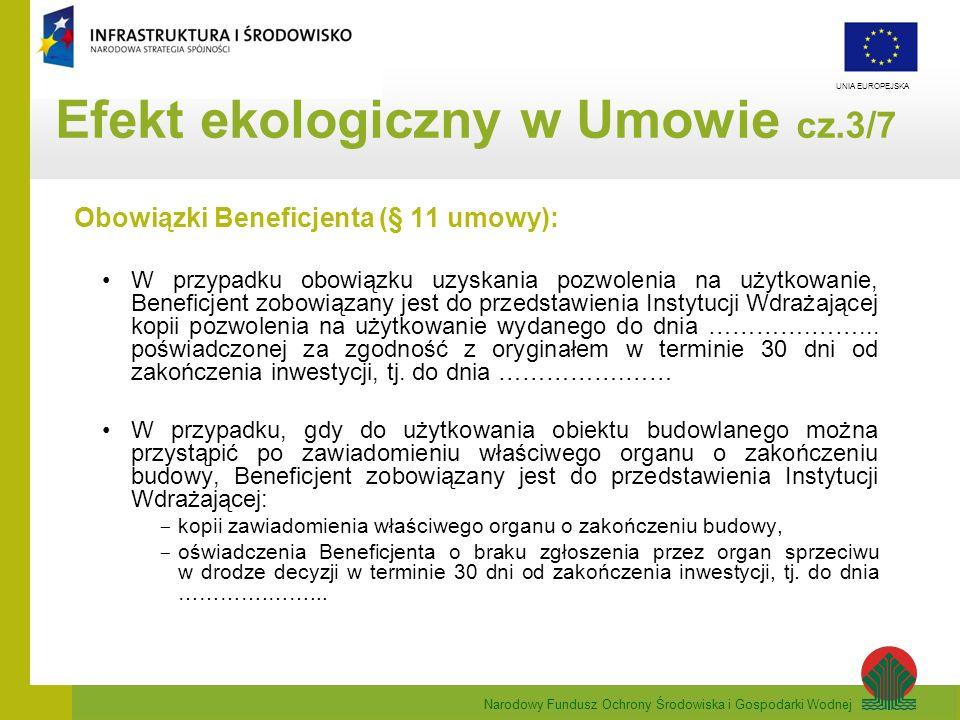 Narodowy Fundusz Ochrony Środowiska i Gospodarki Wodnej UNIA EUROPEJSKA Obowiązki Beneficjenta (§ 11 umowy): W przypadku obowiązku uzyskania pozwoleni