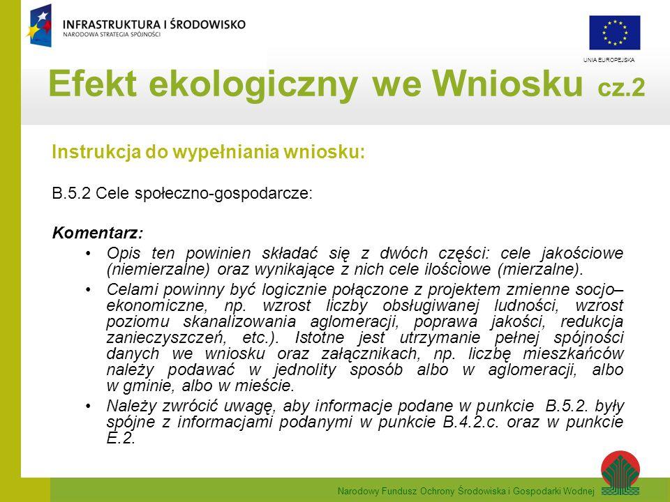 Narodowy Fundusz Ochrony Środowiska i Gospodarki Wodnej UNIA EUROPEJSKA Efekt ekologiczny we Wniosku cz.2 Instrukcja do wypełniania wniosku: B.5.2 Cel